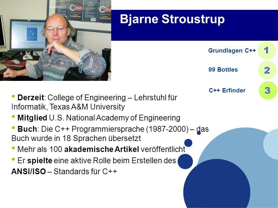 Bjarne Stroustrup Grundlagen C++ 1. 99 Bottles. 2. C++ Erfinder. 3.