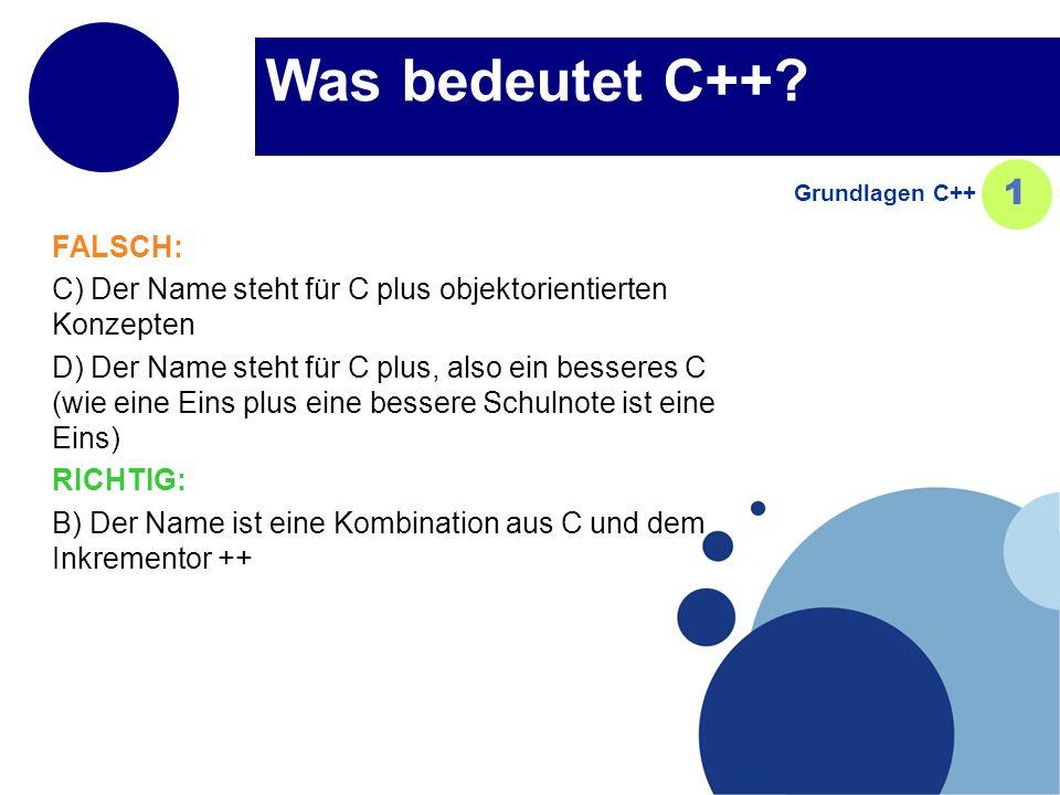 Was bedeutet C++ 1 FALSCH: