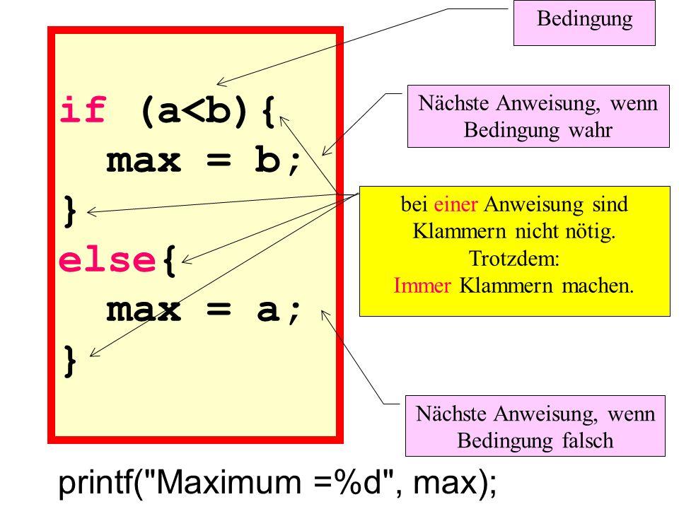 if (a<b){ max = b; } else{ max = a; }