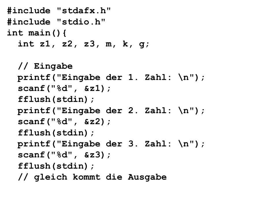 printf( Eingabe der 1. Zahl: \n ); scanf( %d , &z1); fflush(stdin);