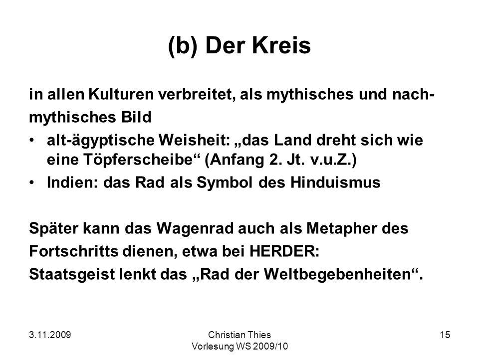(b) Der Kreis in allen Kulturen verbreitet, als mythisches und nach-