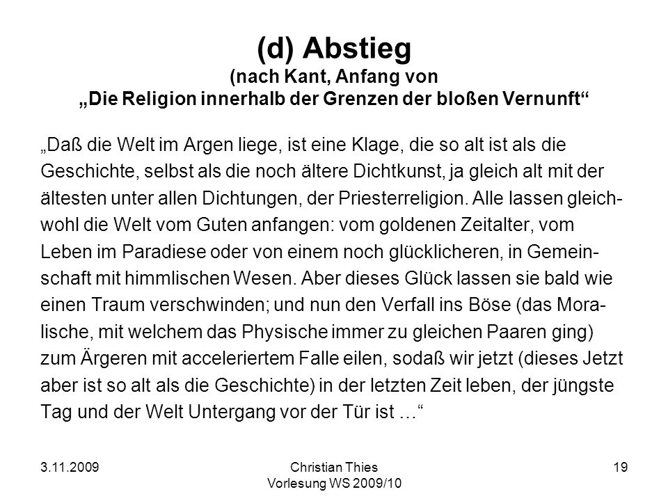 """(d) Abstieg (nach Kant, Anfang von """"Die Religion innerhalb der Grenzen der bloßen Vernunft"""