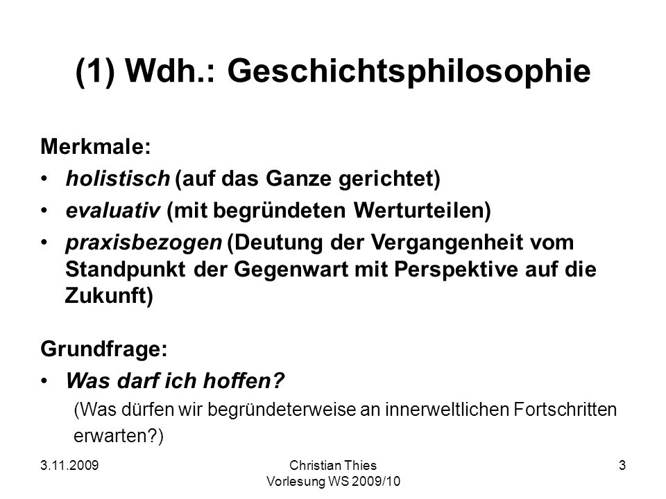 (1) Wdh.: Geschichtsphilosophie