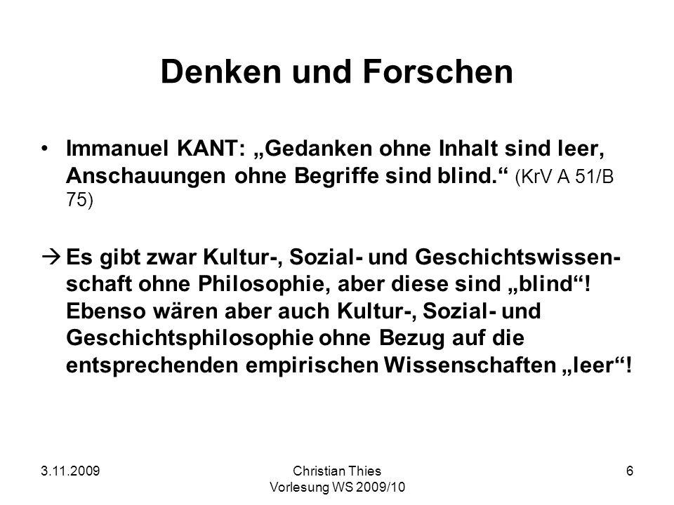 """Denken und Forschen Immanuel KANT: """"Gedanken ohne Inhalt sind leer, Anschauungen ohne Begriffe sind blind. (KrV A 51/B 75)"""