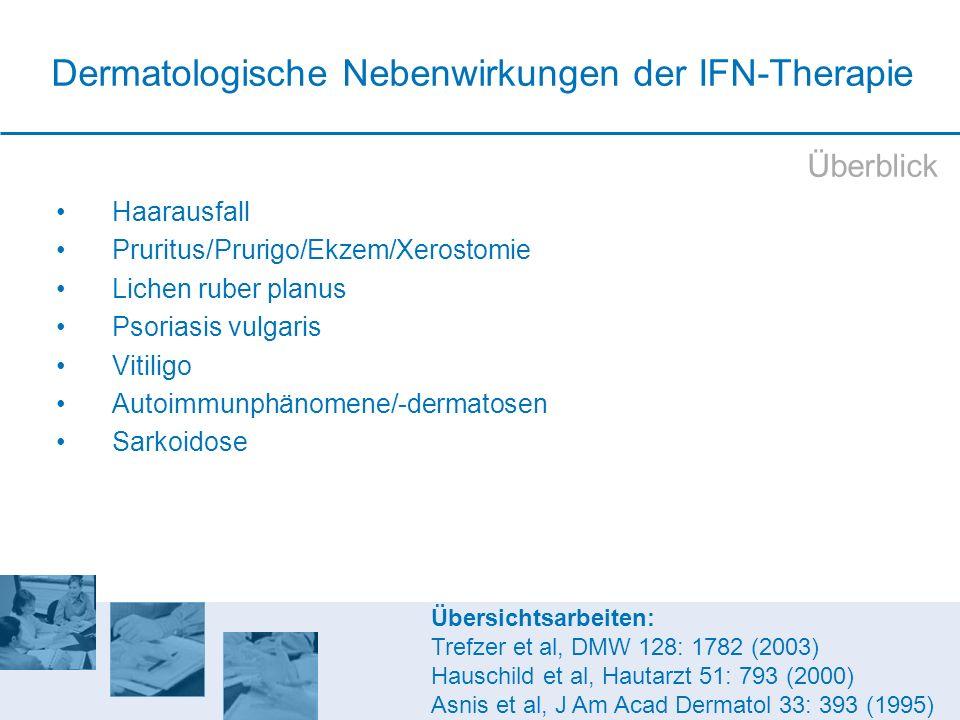 Dermatologische Nebenwirkungen der IFN-Therapie