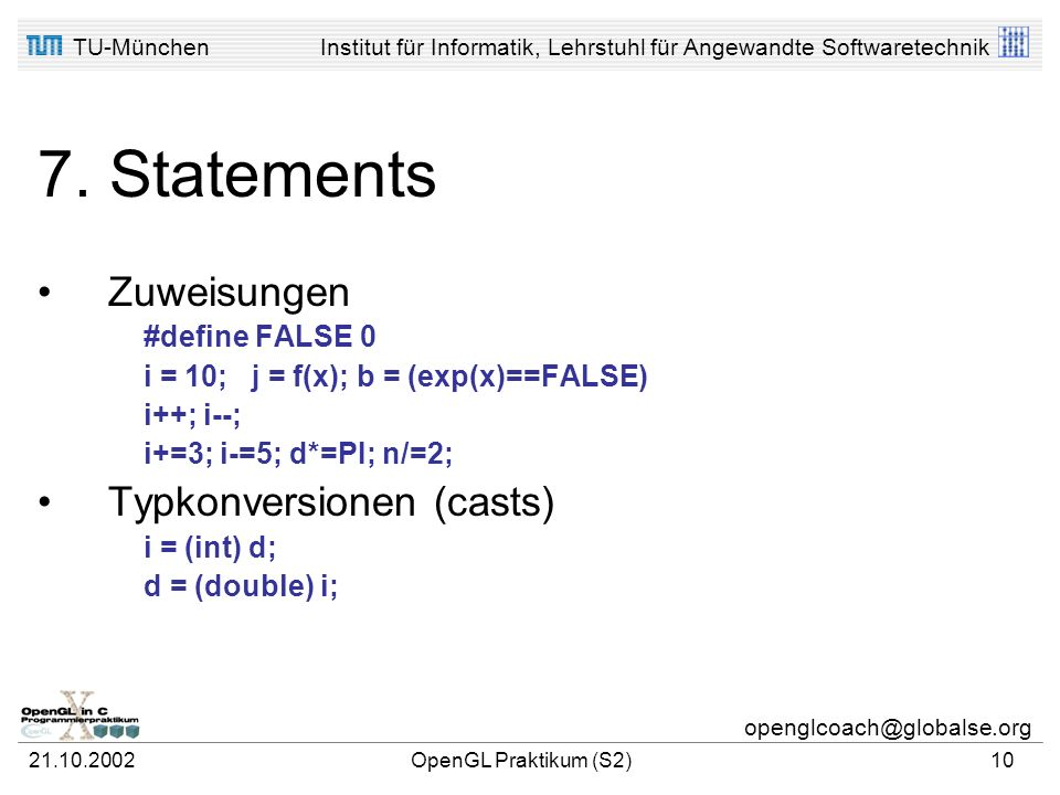 7. Statements Zuweisungen Typkonversionen (casts) #define FALSE 0