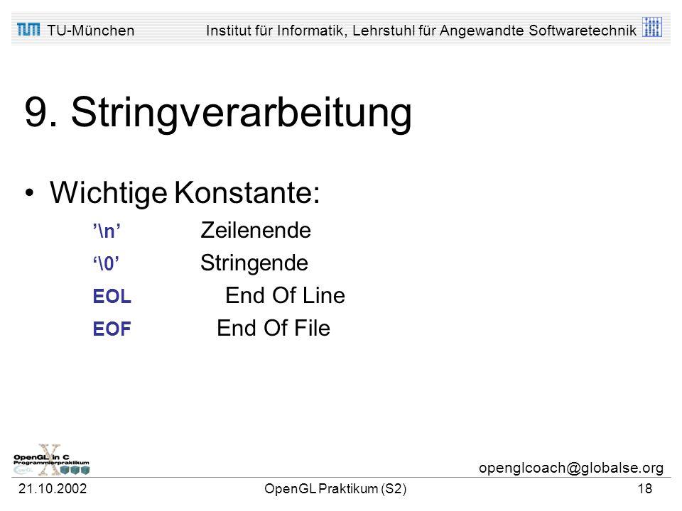 9. Stringverarbeitung Wichtige Konstante: '\n' Zeilenende