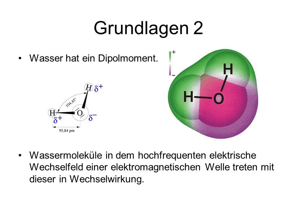 Grundlagen 2 Wasser hat ein Dipolmoment.