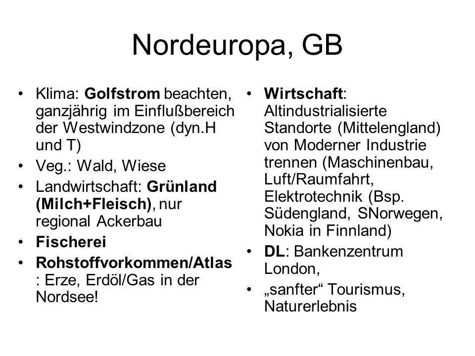 Nordeuropa, GB Klima: Golfstrom beachten, ganzjährig im Einflußbereich der Westwindzone (dyn.H und T)