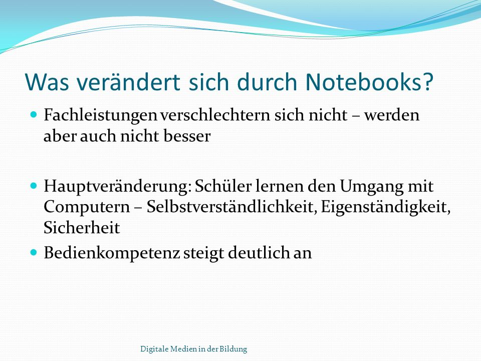 Was verändert sich durch Notebooks