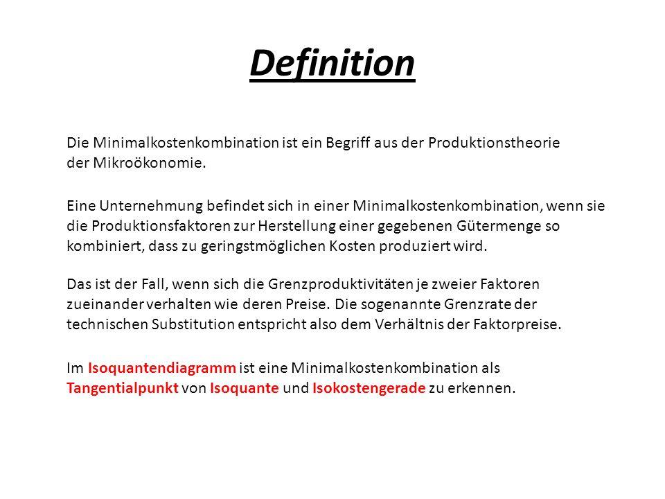 Definition Die Minimalkostenkombination ist ein Begriff aus der Produktionstheorie der Mikroökonomie.