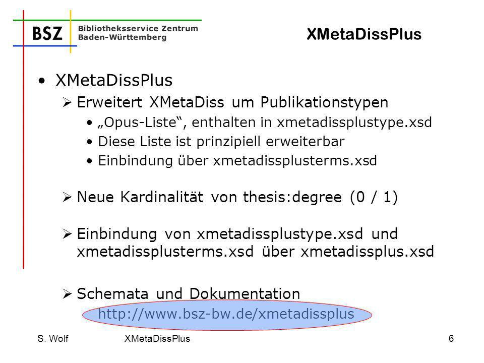 XMetaDissPlus XMetaDissPlus Erweitert XMetaDiss um Publikationstypen