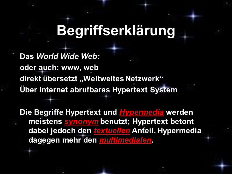 Begriffserklärung Das World Wide Web: oder auch: www, web