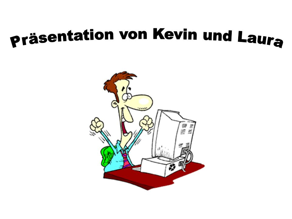 Präsentation von Kevin und Laura