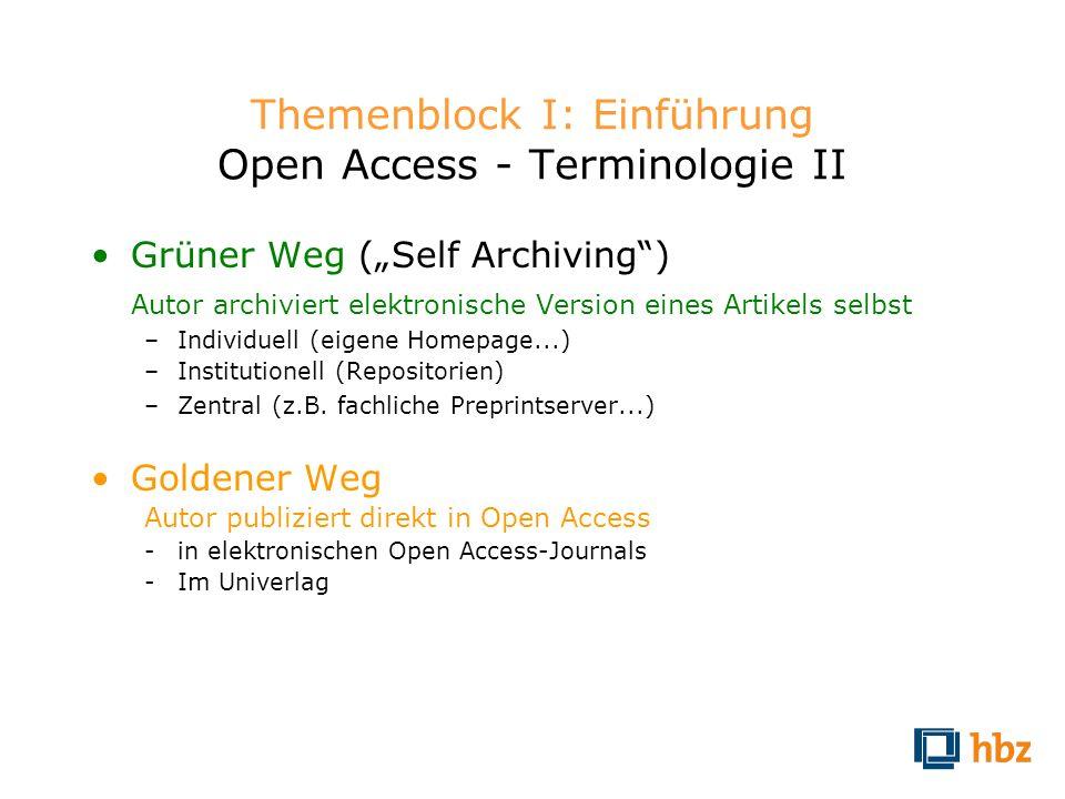 Themenblock I: Einführung Open Access - Terminologie II