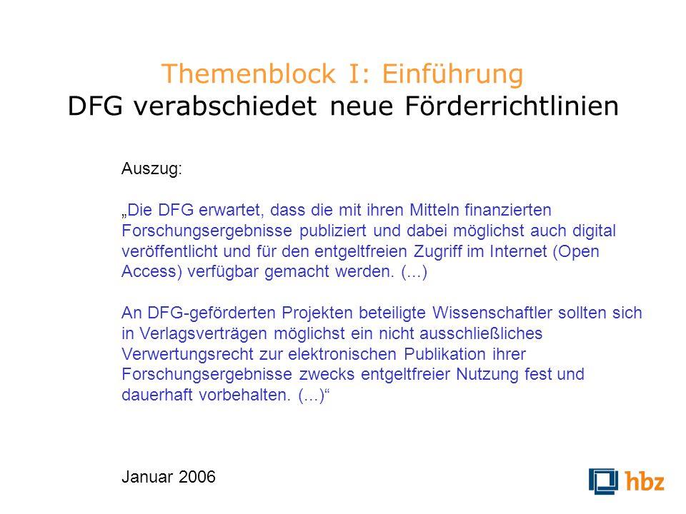 Themenblock I: Einführung DFG verabschiedet neue Förderrichtlinien