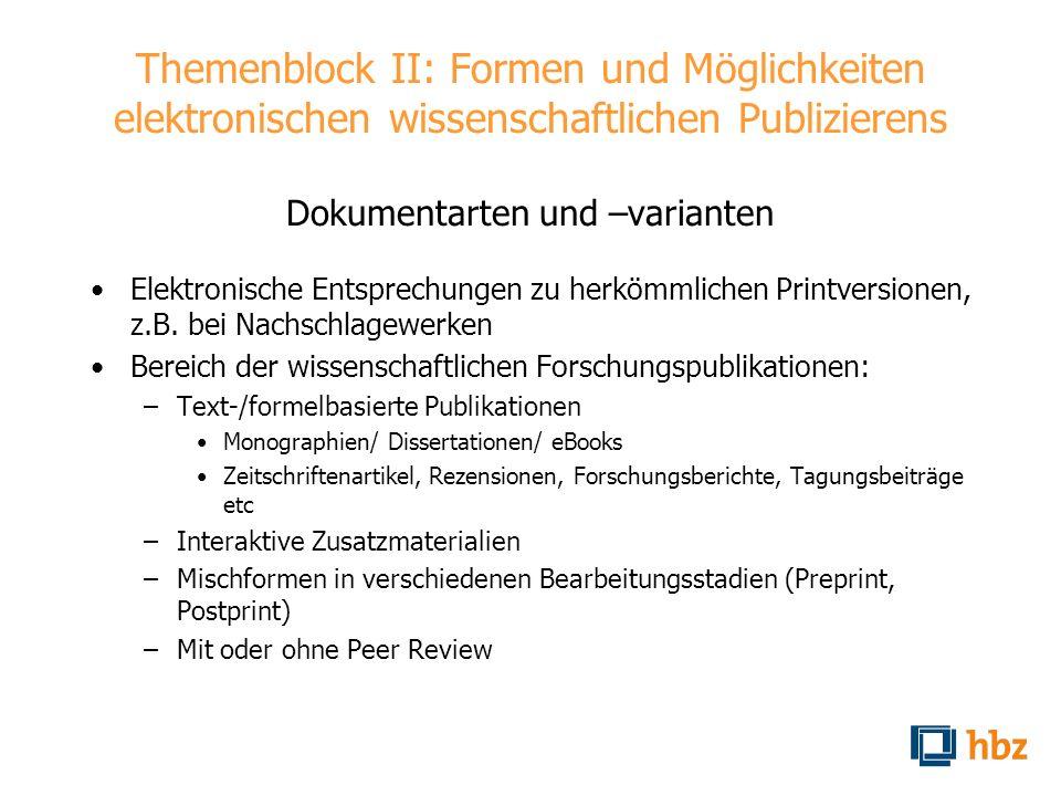 Themenblock II: Formen und Möglichkeiten elektronischen wissenschaftlichen Publizierens Dokumentarten und –varianten