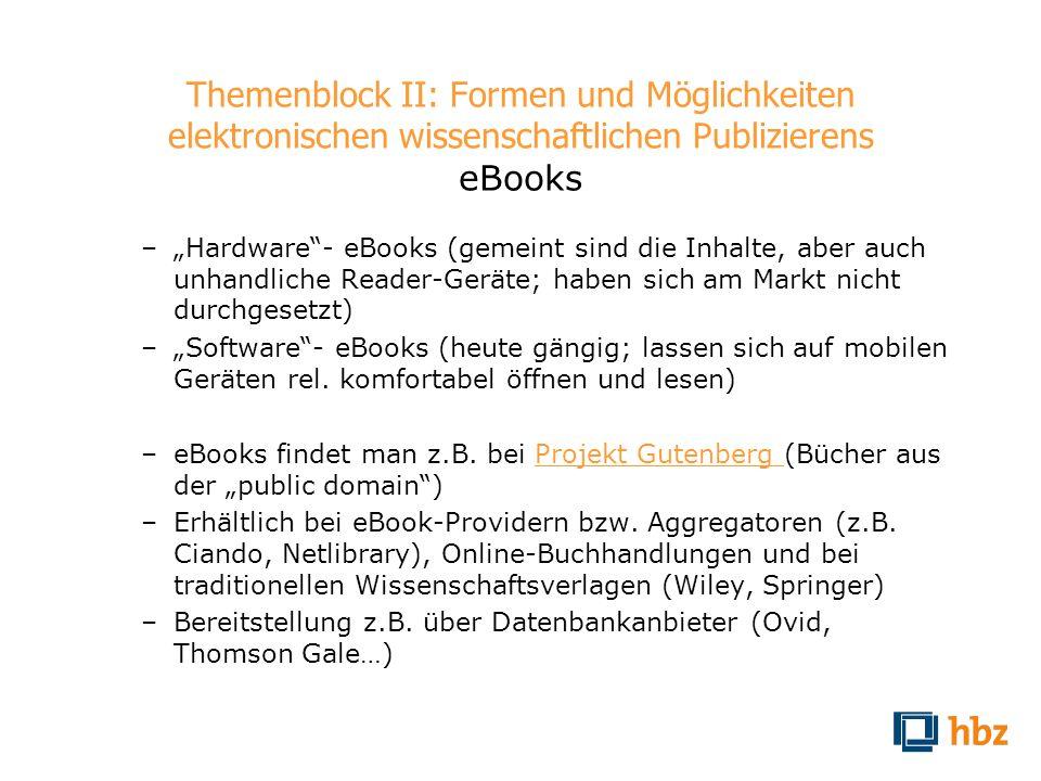 Themenblock II: Formen und Möglichkeiten elektronischen wissenschaftlichen Publizierens eBooks