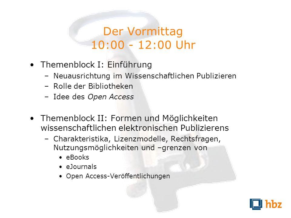 Der Vormittag 10:00 - 12:00 Uhr Themenblock I: Einführung