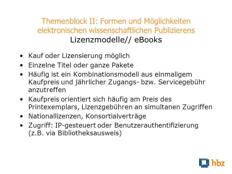 Themenblock II: Formen und Möglichkeiten elektronischen wissenschaftlichen Publizierens Lizenzmodelle// eBooks