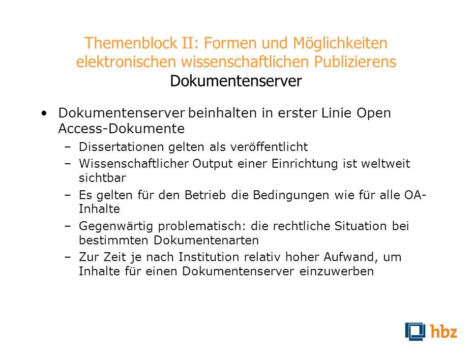 Themenblock II: Formen und Möglichkeiten elektronischen wissenschaftlichen Publizierens Dokumentenserver