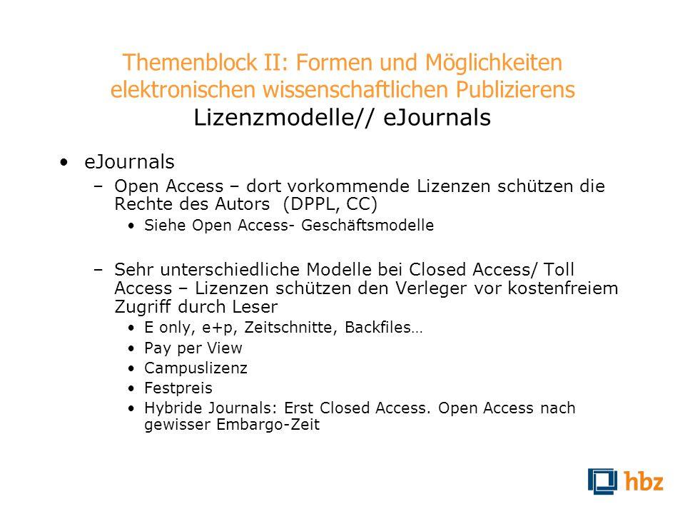 Themenblock II: Formen und Möglichkeiten elektronischen wissenschaftlichen Publizierens Lizenzmodelle// eJournals