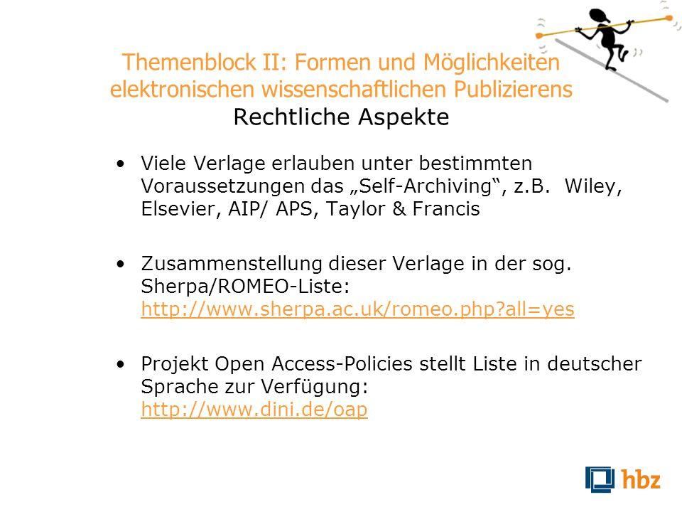 Themenblock II: Formen und Möglichkeiten elektronischen wissenschaftlichen Publizierens Rechtliche Aspekte