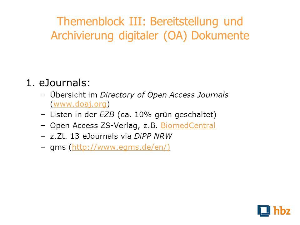 Themenblock III: Bereitstellung und Archivierung digitaler (OA) Dokumente
