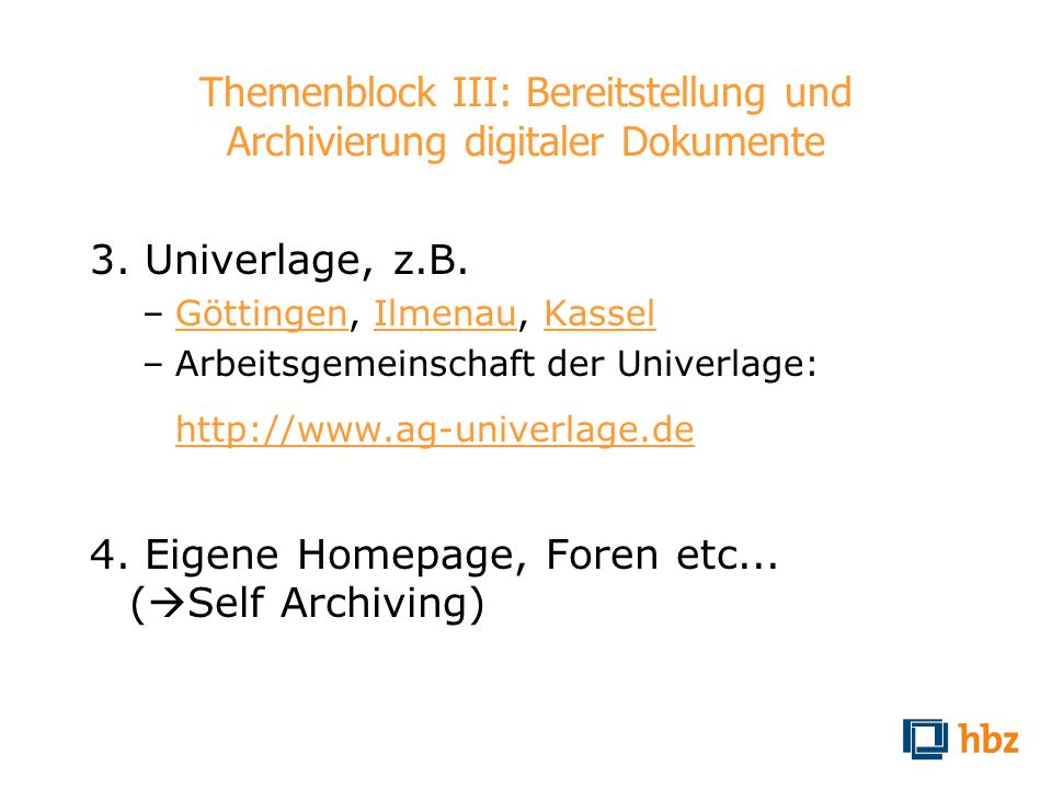 Themenblock III: Bereitstellung und Archivierung digitaler Dokumente
