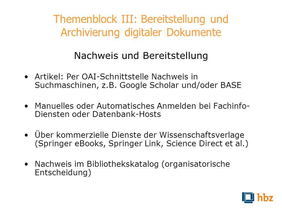 Themenblock III: Bereitstellung und Archivierung digitaler Dokumente Nachweis und Bereitstellung