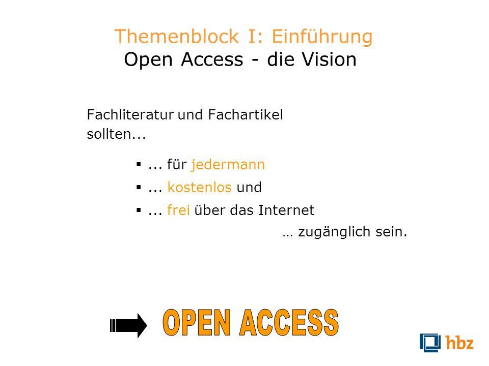 Themenblock I: Einführung Open Access - die Vision