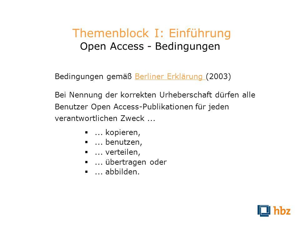 Themenblock I: Einführung Open Access - Bedingungen