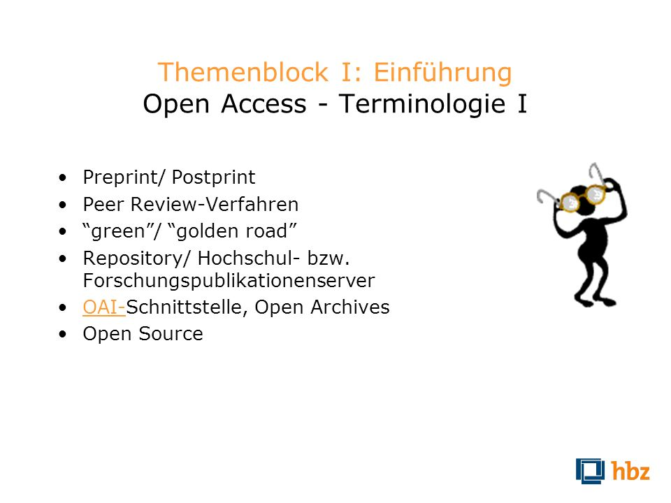 Themenblock I: Einführung Open Access - Terminologie I