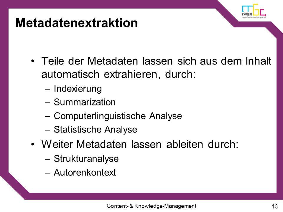 Metadatenextraktion Teile der Metadaten lassen sich aus dem Inhalt automatisch extrahieren, durch: Indexierung.