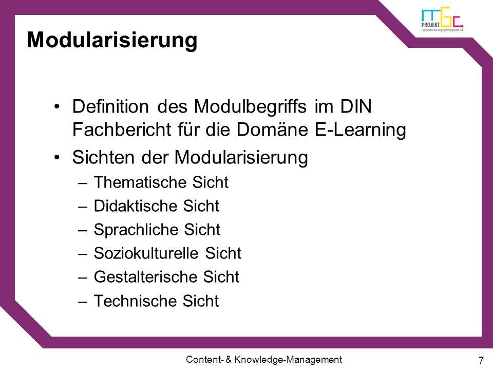 Modularisierung Definition des Modulbegriffs im DIN Fachbericht für die Domäne E-Learning. Sichten der Modularisierung.