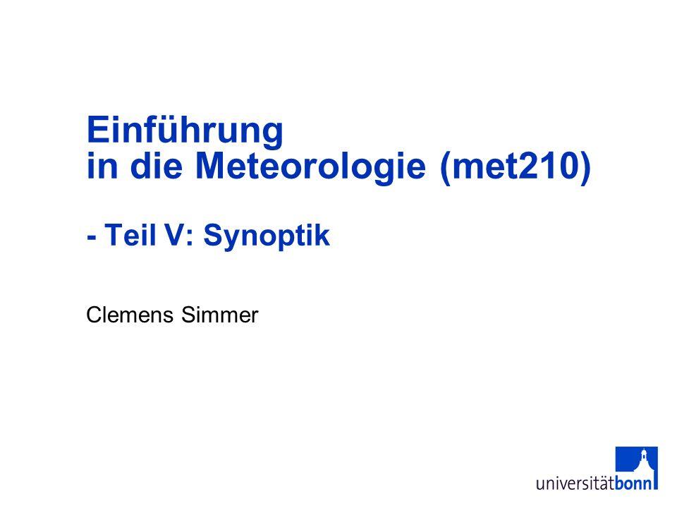 Einführung in die Meteorologie (met210) - Teil V: Synoptik