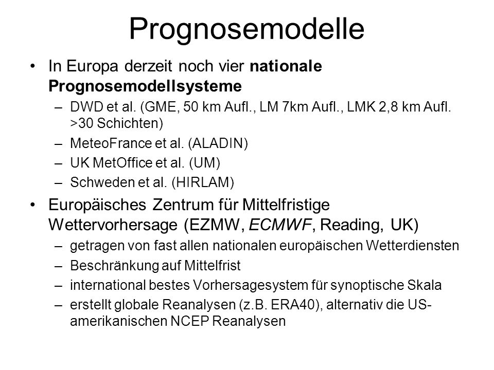 Prognosemodelle In Europa derzeit noch vier nationale Prognosemodellsysteme.