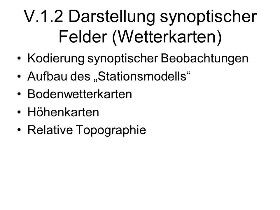 V.1.2 Darstellung synoptischer Felder (Wetterkarten)