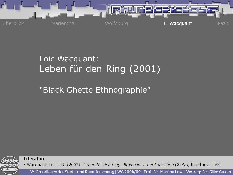 Leben für den Ring (2001) Loic Wacquant: Black Ghetto Ethnographie