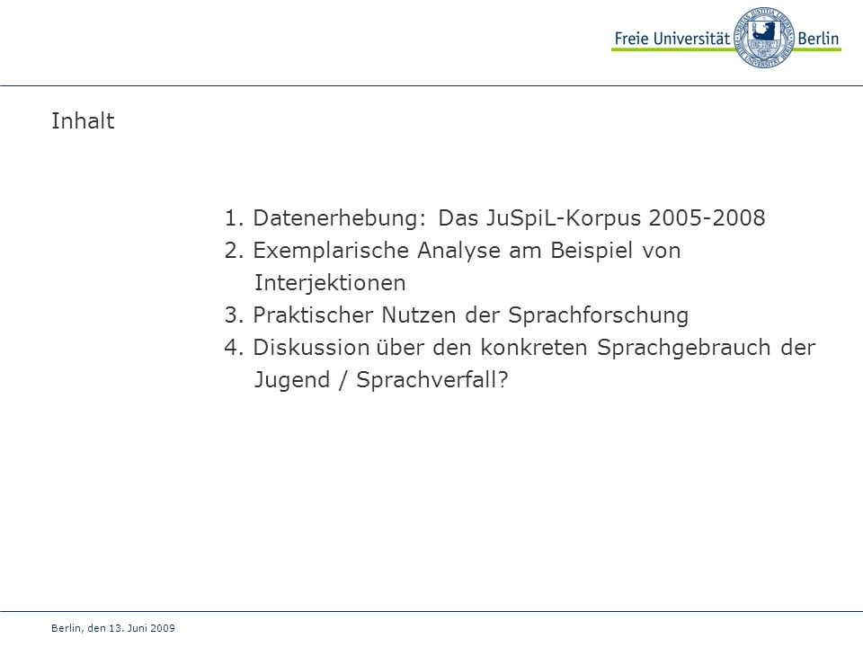 1. Datenerhebung: Das JuSpiL-Korpus 2005-2008