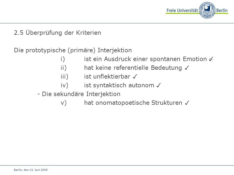 2.5 Überprüfung der Kriterien Die prototypische (primäre) Interjektion