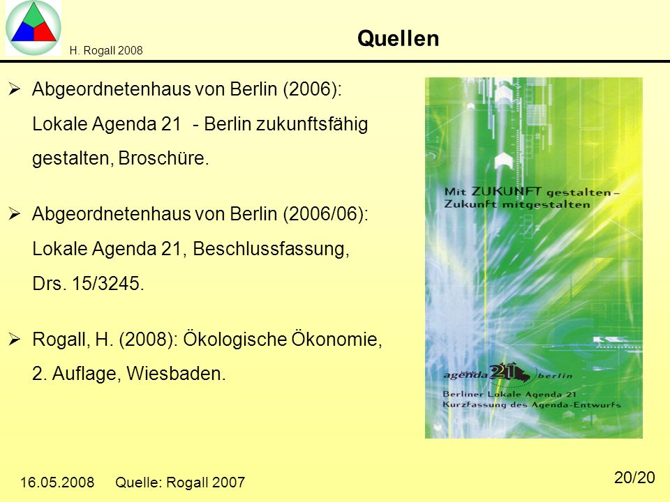 Quellen Abgeordnetenhaus von Berlin (2006): Lokale Agenda 21 - Berlin zukunftsfähig gestalten, Broschüre.