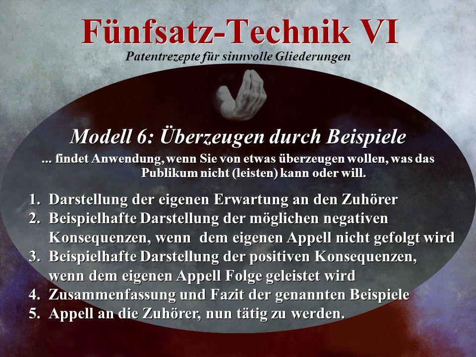 Fünfsatz-Technik VI Modell 6: Überzeugen durch Beispiele