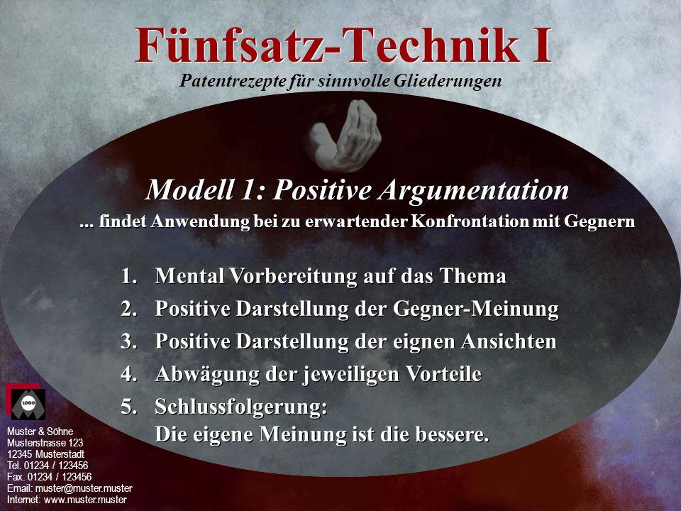 Fünfsatz-Technik I Modell 1: Positive Argumentation