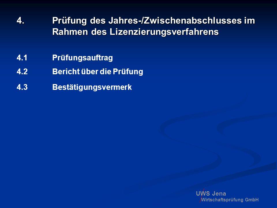 4. Prüfung des Jahres-/Zwischenabschlusses im Rahmen des Lizenzierungsverfahrens