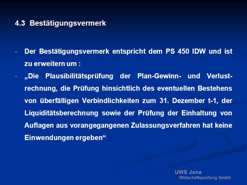 4.3 Bestätigungsvermerk Der Bestätigungsvermerk entspricht dem PS 450 IDW und ist zu erweitern um :