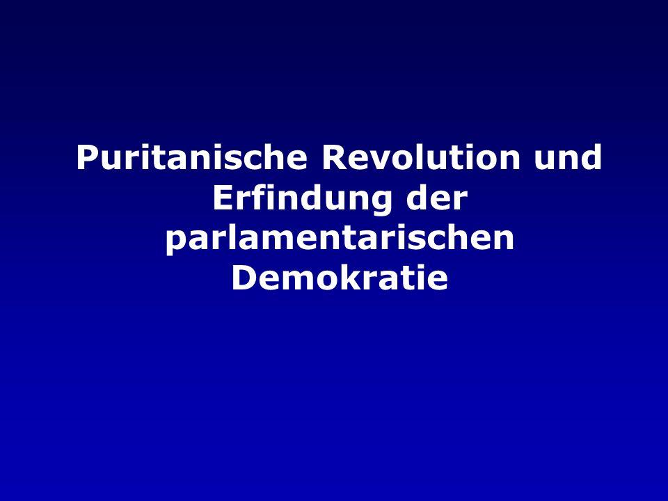 Puritanische Revolution und Erfindung der parlamentarischen Demokratie