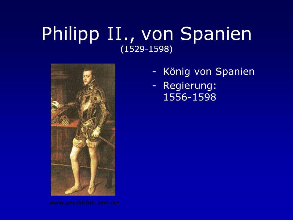Philipp II., von Spanien (1529-1598)