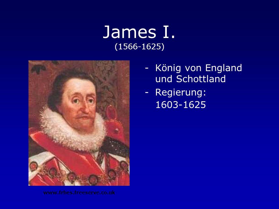 James I. (1566-1625) König von England und Schottland