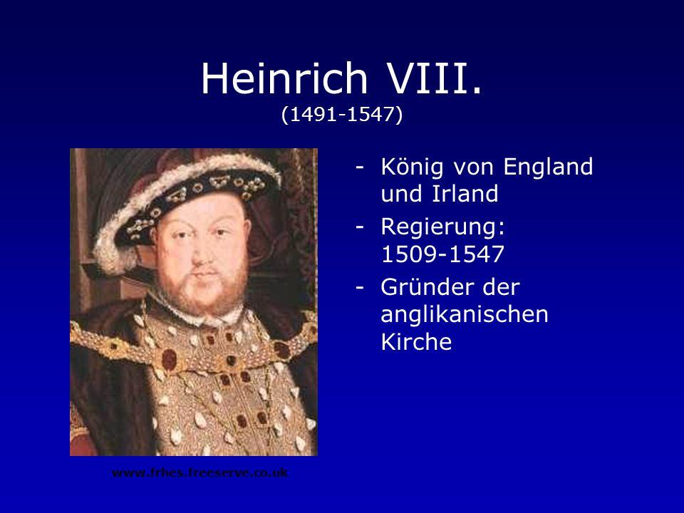 Heinrich VIII. (1491-1547) König von England und Irland